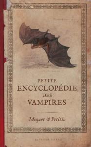 « Petite encyclopédie des vampires » de Pierre Moquet et Jacques Petitin (Le Castor Astral, 2013)