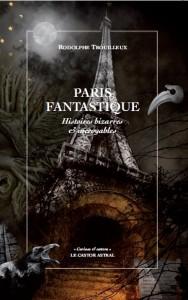 Paris fantastique de Rodolphe Trouilleux (Le Castor Astral, 2014)