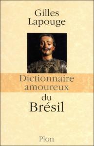 Dictionnaire amoureux du Brésil, Plon, 2011