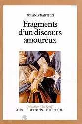 Fragments d'un discours amoureux, Roland Barthes, 1977.