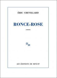 Ronce-Rose, Éric Chevillard, Les Éditions de Minuit, janvier 2017